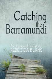 Catching the Barramundi by Rebecca Burns
