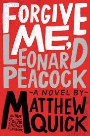 Forgive Me, Leonard Peacock by MatthewQuick