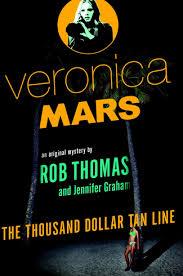 Veronica Mars: The Thousand Dollar Tan Line by Rob Thomas and JenniferGraham