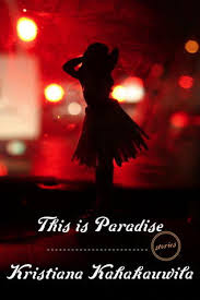 This is Paradise by Kristiana Kahakauwila
