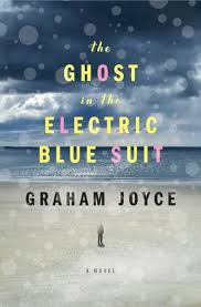 The Ghost in the Electric Blue Suit by GrahamJoyce