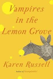 Vampires in the Lemon Grove by KarenRussell
