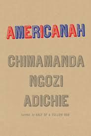 Americanah by Chimamanda NgoziAdichie