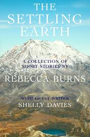 The Settling Earth: Short Stories by Rebecca Burns