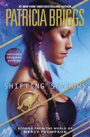 Shifting Shadows: Stories from the World of Mercy Thompson by Patricia Briggs