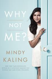 Why Not Me? by MindyKaling