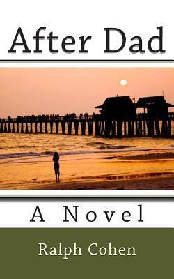 After Dad: A Novel by RalphCohen