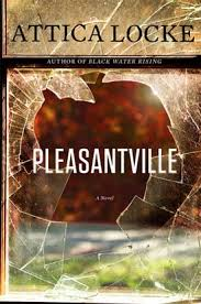 Reading the Bailey's Prize: Pleasantville by Attica Locke