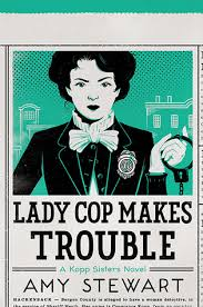 Lady Cop Makes Trouble by Amy Stewart