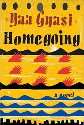 Best Books of Summer Part Two: Homegoing by YaaGyasi