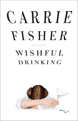 Wishful Drinking by CarrieFisher