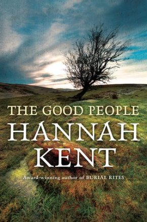 The Good People by HannahKent
